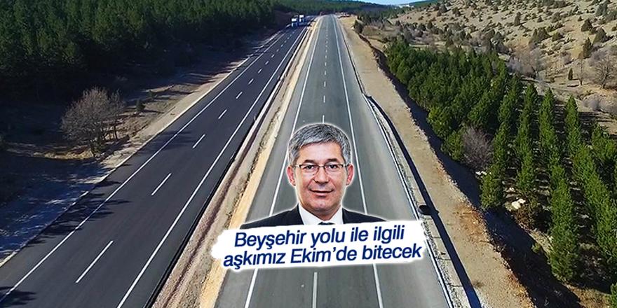 Beyşehir yolu Ekim'de tamam