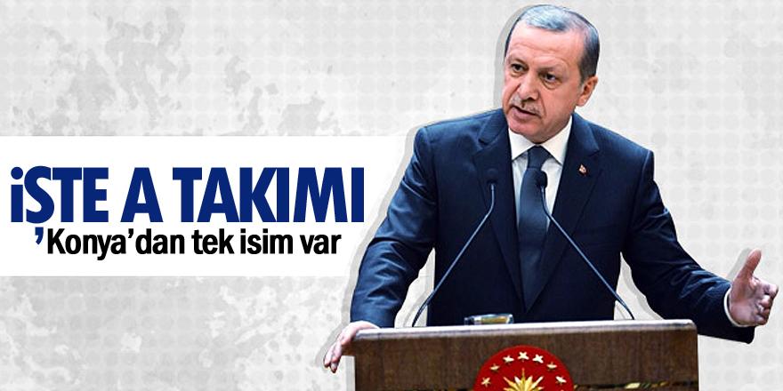 İşte Erdoğan'ın A takımı!
