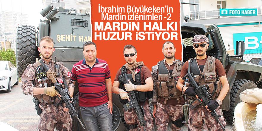 Mardin halkı huzur istiyor