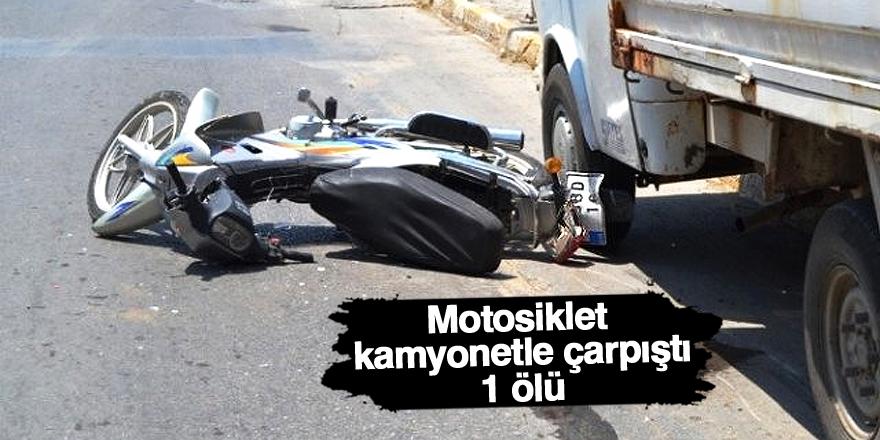 Motosiklet kamyonetle çarpıştı: 1 ölü