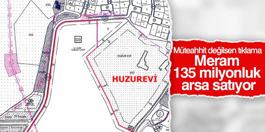 Meram Belediyesi'nden 135 milyonluk satış