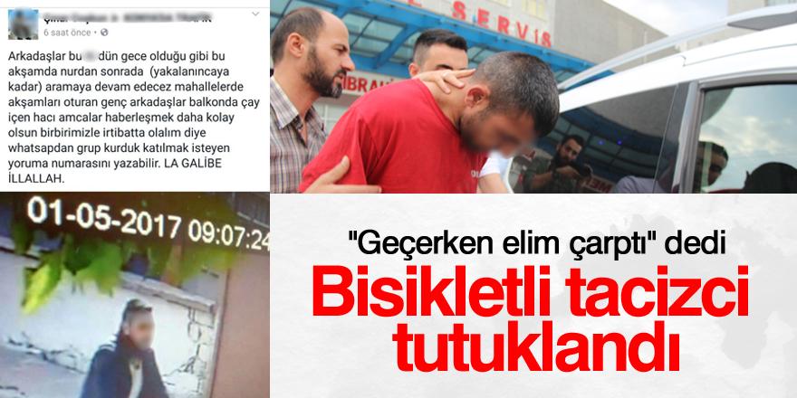 Bisikletli tacizci tutuklandı