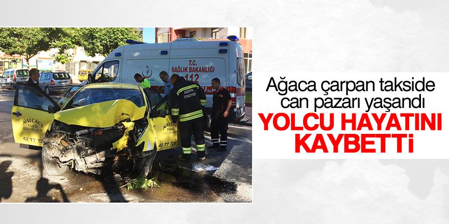 Kazada yaralanan yolcu hastanede hayatını kaybetti