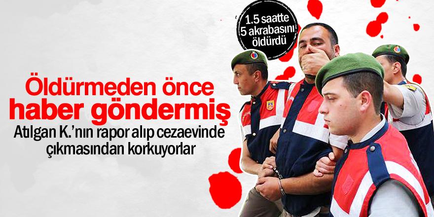 Konya'da 5 kişiyi öldüren zanlı, öldürmeden önce haber göndermiş