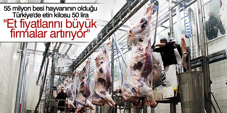 Et fiyatlarını büyük firmalar artırıyor