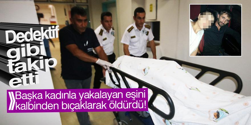 Eşi tarafından kalbinden bıçaklanan kişi öldü