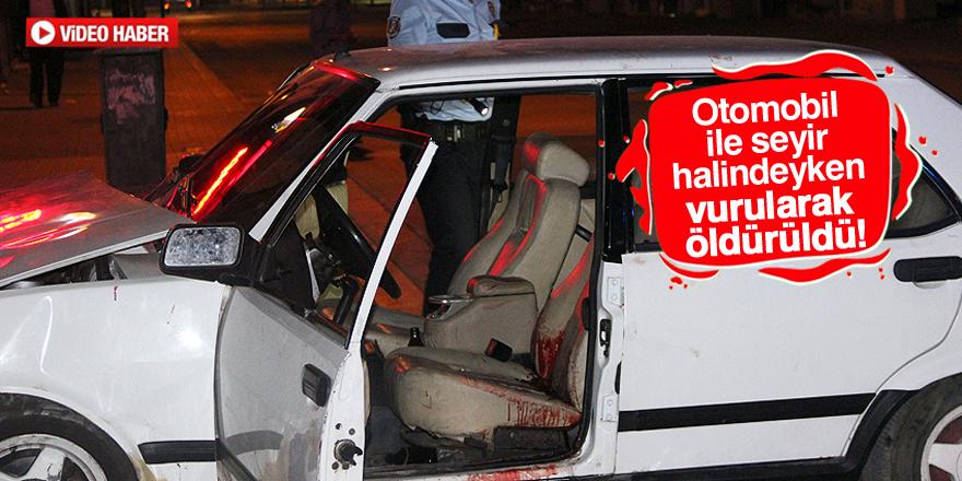 Araç kullanırken silahla vurulan kişi öldü