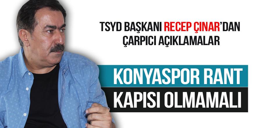 Konyaspor rant kapısı olmamalı