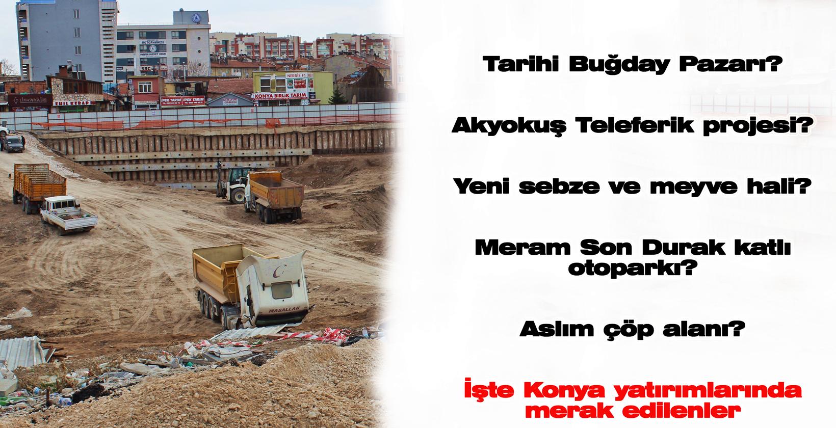 İşte Konya'daki yatırımların son durumu