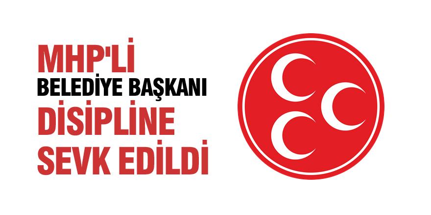 MHP'li belediye başkanı parti disiplinine sevk edildi