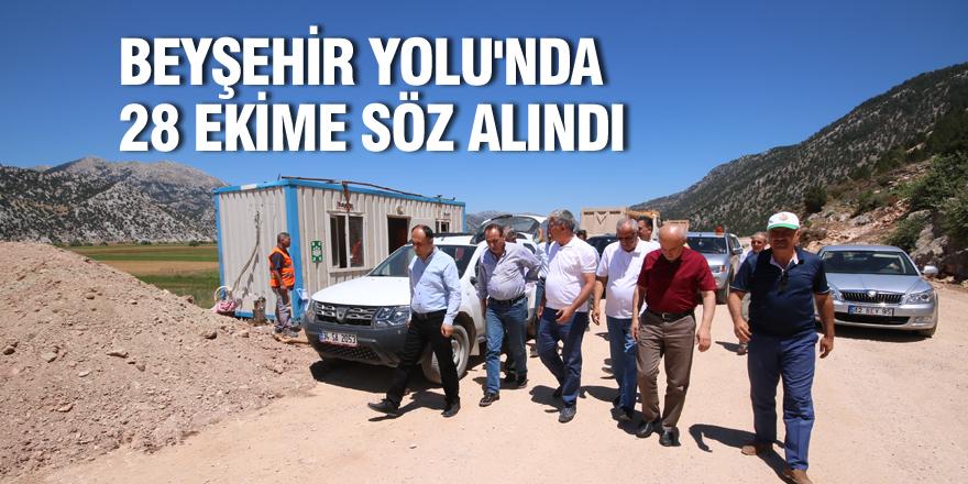 Beyşehir Yolu'nda 28 Ekime söz alındı