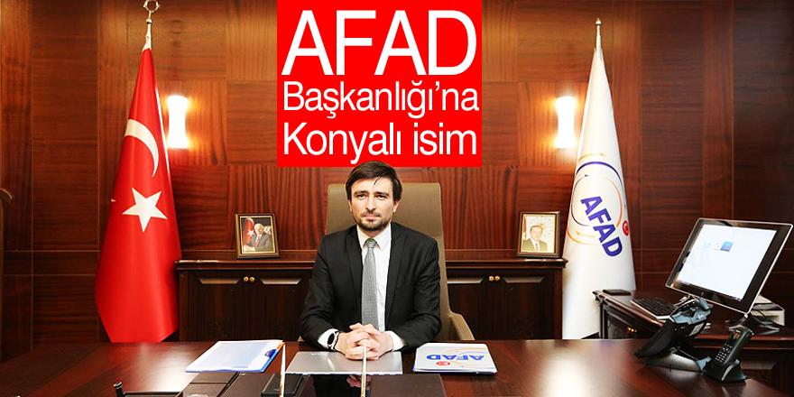 AFAD Başkanlığı'na Konyalı isim
