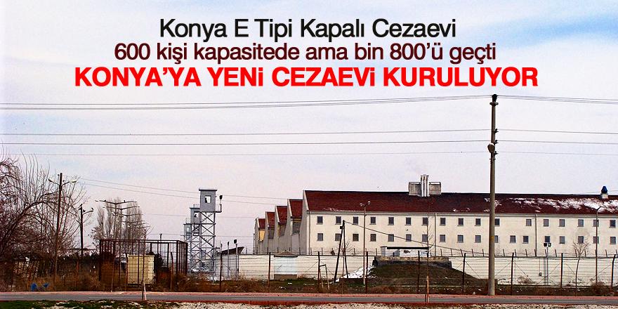 Konya'ya yeni cezaevi kuruluyor