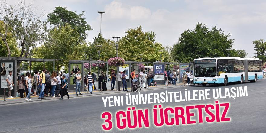 Üniversiteye yeni kayıtta ulaşım üç gün ücretsiz
