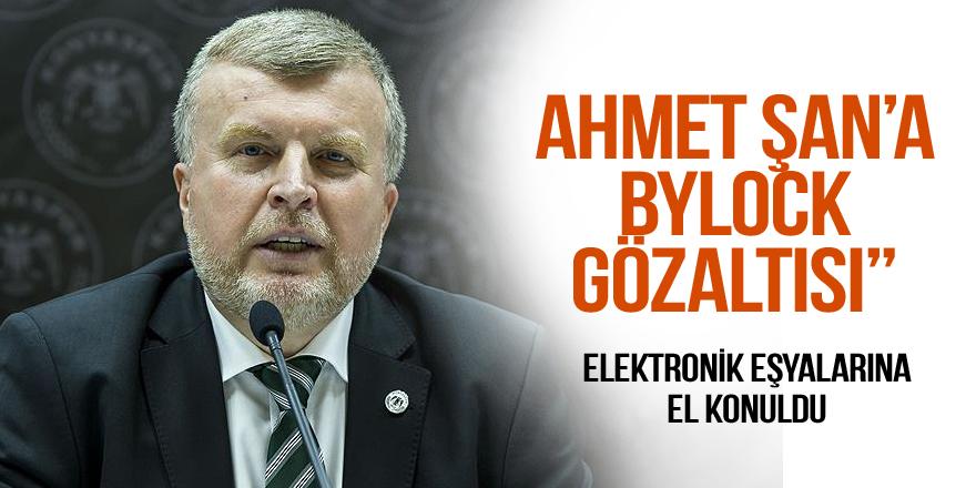 Ahmet Şan'a Bylock gözaltısı!