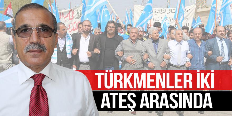 Türkmenler iki ateş arasında