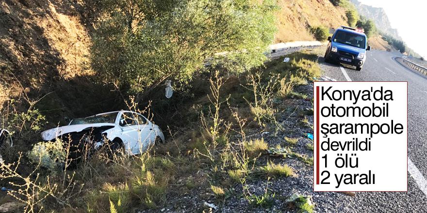 Konya'da otomobil şarampole devrildi: 1 ölü, 2 yaralı