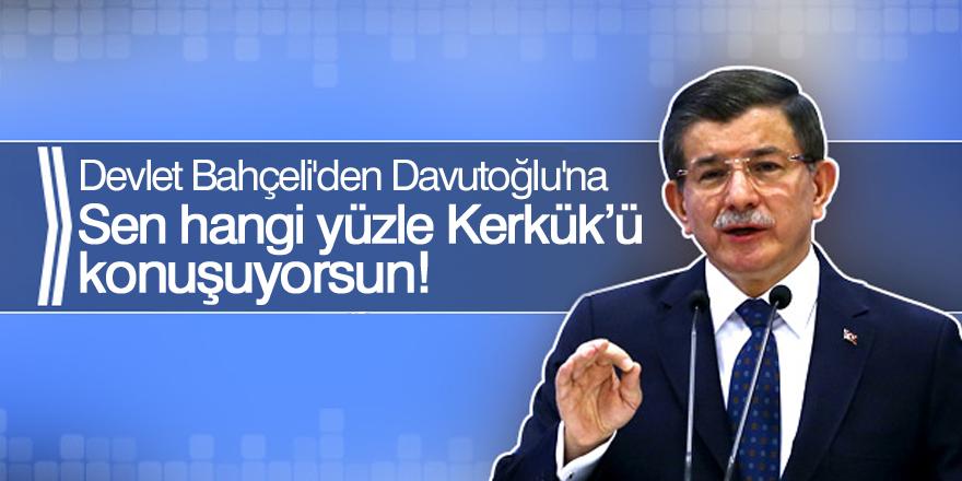 Devlet Bahçeli'den Davutoğlu'na: Hangi yüzle konuşuyorsun