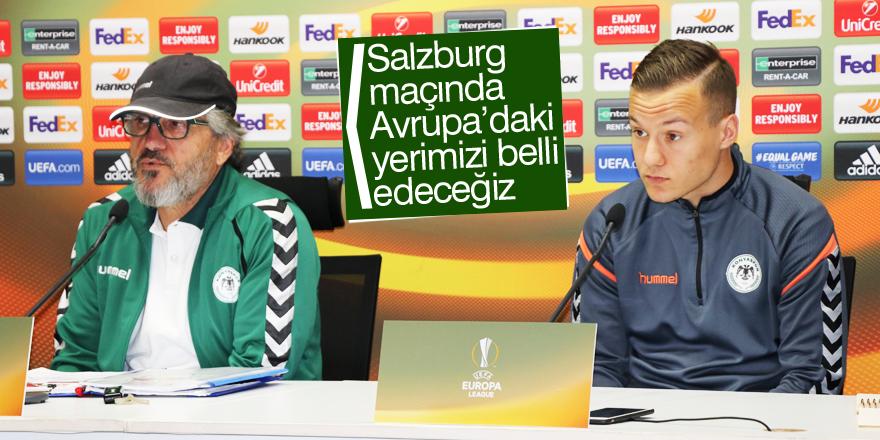 """""""Salzburg maçında Avrupa'daki yerimizi belli edeceğiz"""""""