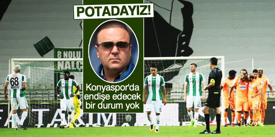 """""""Konyaspor'da endişe edecek bir durum yok"""""""