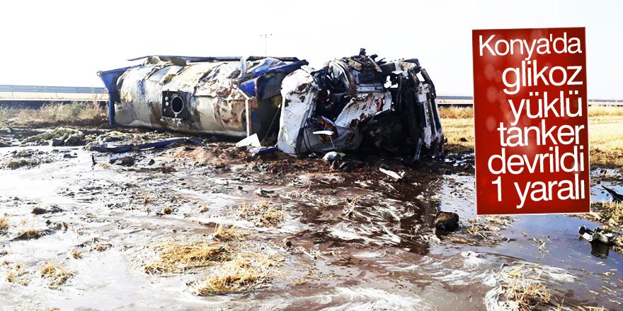 Konya'da glikoz yüklü tanker devrildi: 1 yaralı