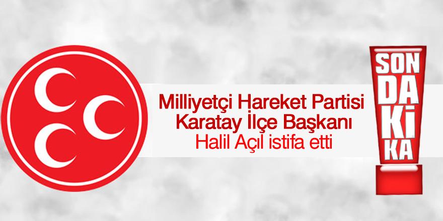MHP'li Halil Açıl istifa etti