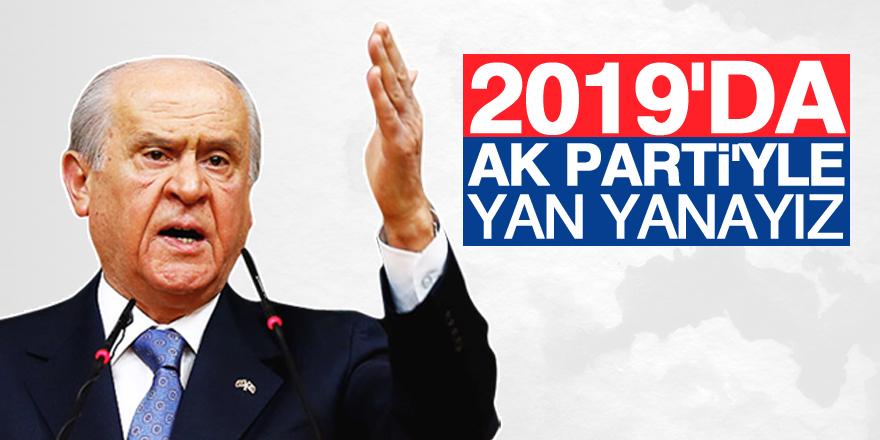 Devlet Bahçeli: 2019'da AK Parti'yle yan yanayız