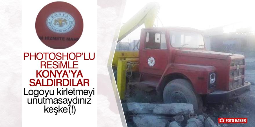 Photoshop'lu resimle Konya'ya saldırdılar