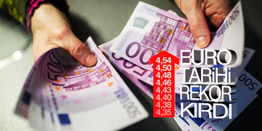 Euro 4,54 lira seviyesine çıkarak tarihi rekor kırdı