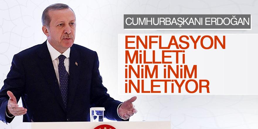 Cumhurbaşkanı Erdoğan: Enflasyon milleti inim inim inletiyor