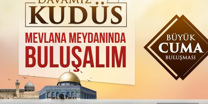 """Konya'da """"Büyük Kudüs Mitingi"""" düzenlenecek"""