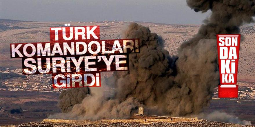 Türk komandoları sınırı geçti