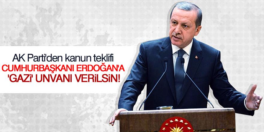 AK Parti'den kanun teklifi: Erdoğan'a 'gazi' unvanı verilsin