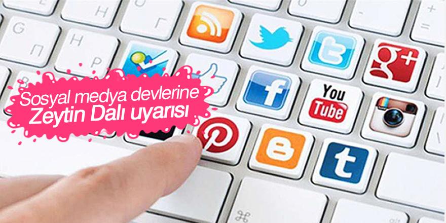 3 sosyal medya devine Zeytin Dalı uyarısı