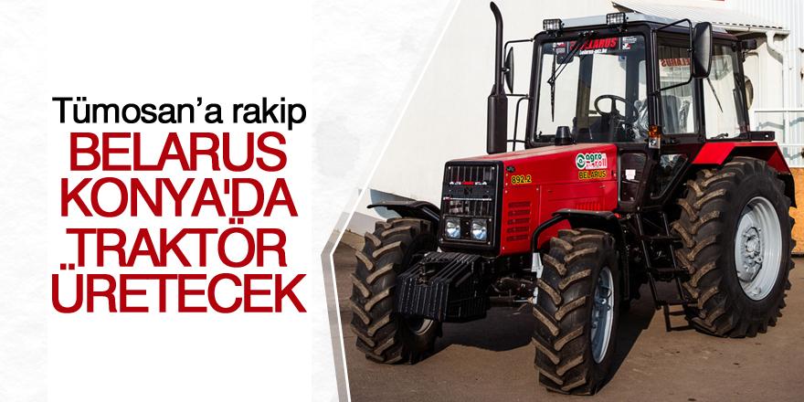 Belarus Konya'da traktör üretecek