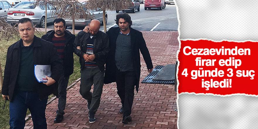 Cezaevinden firar edip, 4 günde 3 suça karıştığı iddia edildi