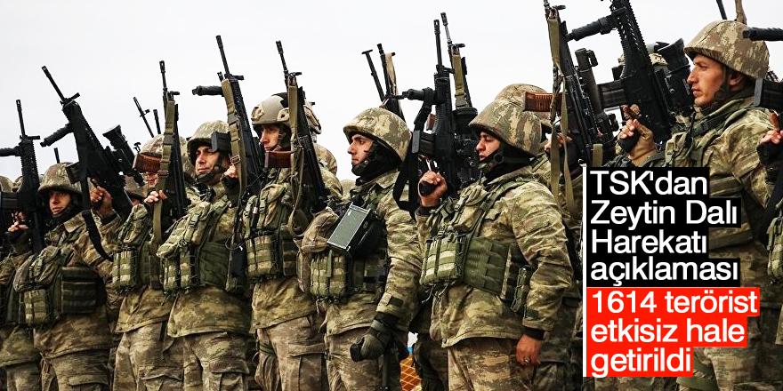 TSK: Zeytin Dalı Harekatı'nda 1614 terörist etkisiz hale getirildi