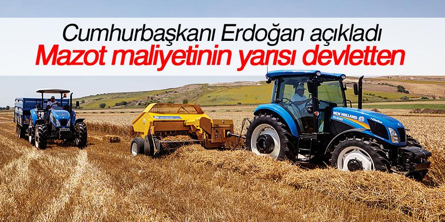 Erdoğan: Mazot maliyetinin yarısını biz ödeyeceğiz