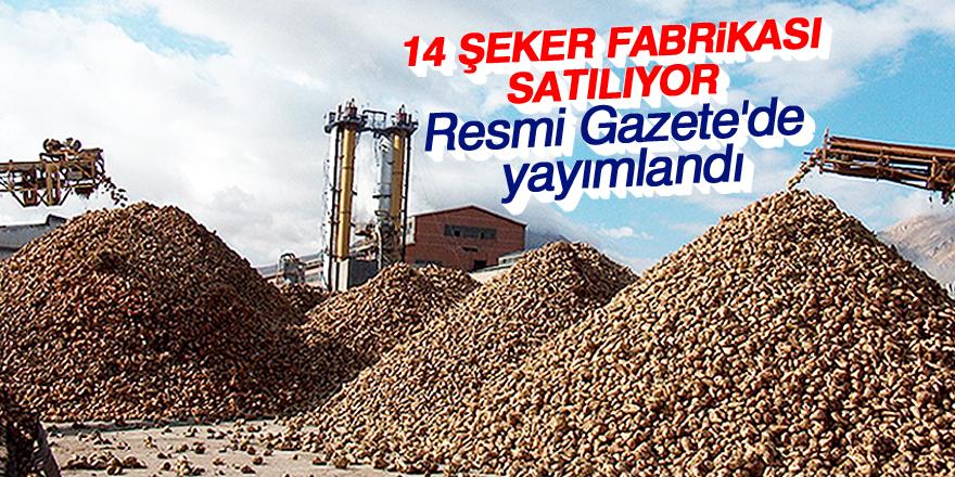 14 şeker fabrikası satılıyor! Resmi Gazete'de yayımlandı