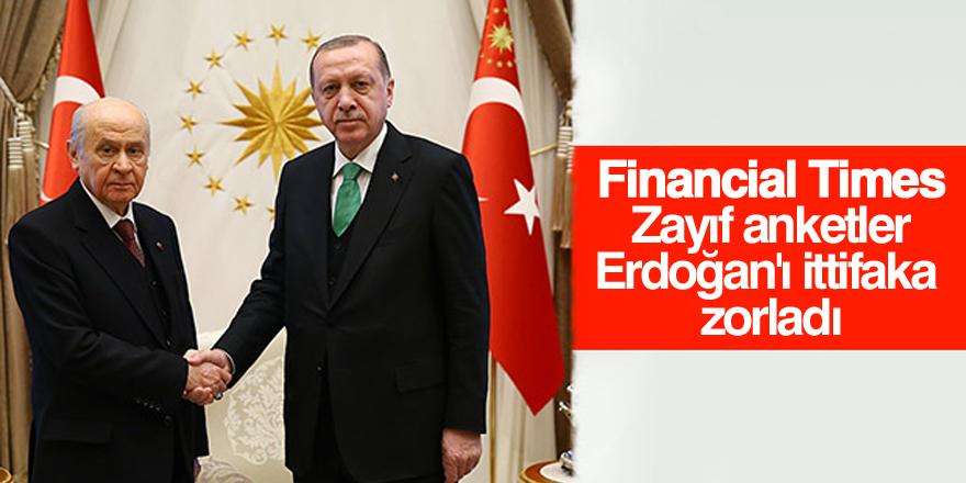 """Financial Times: """"Zayıf anketler, Erdoğan'ı ittifaka zorladı"""""""