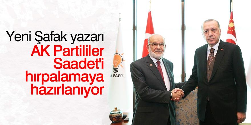 Yeni Şafak yazarı: AK Partililer, Saadet'i hırpalamaya hazırlanıyor
