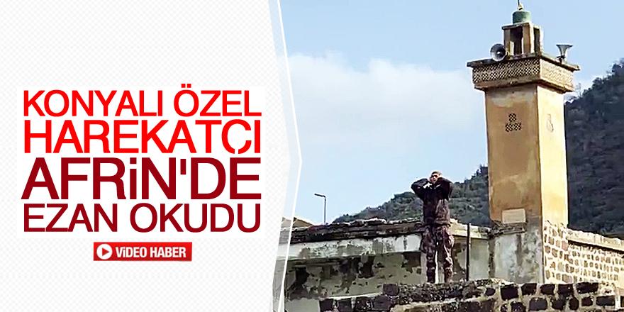Konyalı özel harekatçı Afrin'de ezan okudu