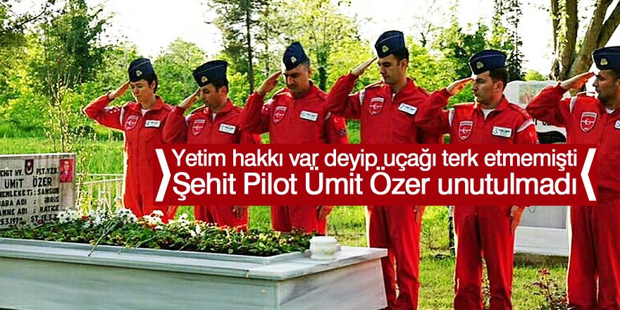 Şehit Pilot Ümit Özer unutulmadı