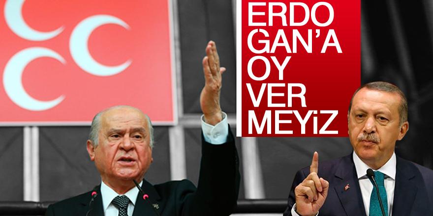Devlet Bahçeli'ye ittifak şoku: Erdoğan'a oy vermeyiz