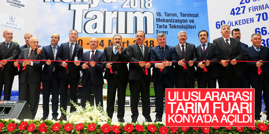 Uluslararası Tarım Fuarı Konya'da açıldı
