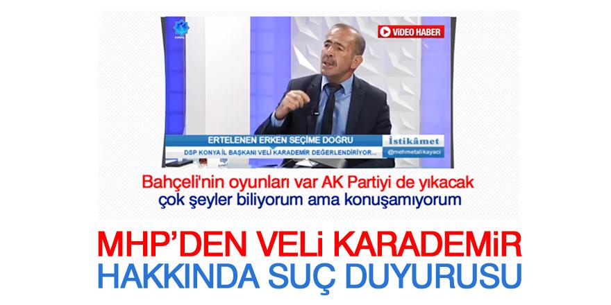 MHP'den Veli Karademir hakkında suç duyurusu