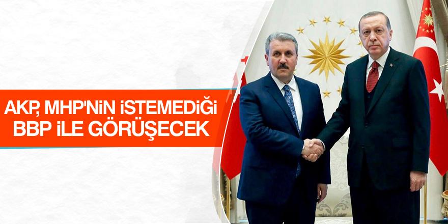 AKP, MHP'nin istemediği BBP ile görüşecek