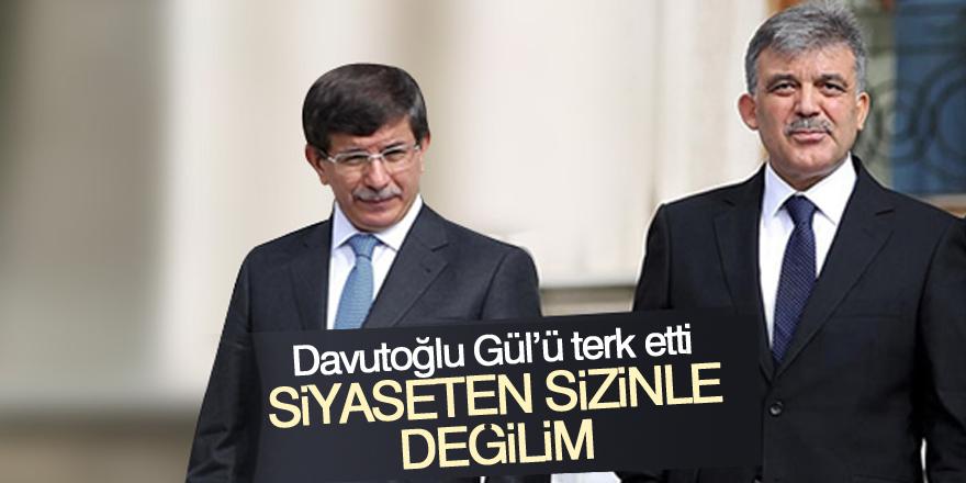 """Davutoğlu Gül'ü terk etti: """"Siyaseten sizinle değilim"""""""