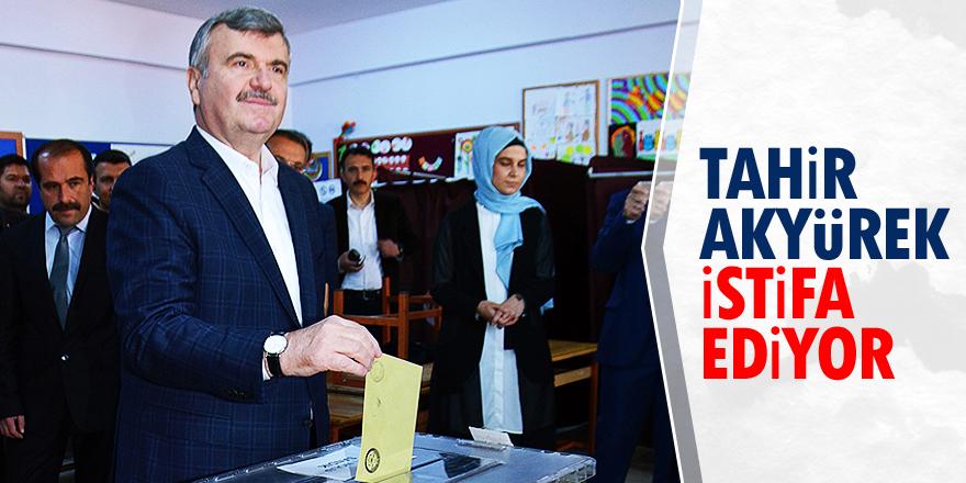 Tahir Akyürek istifa ediyor