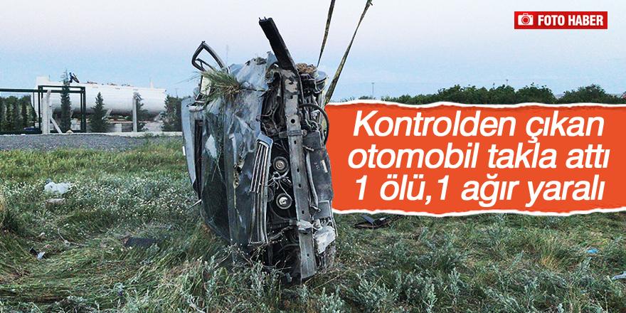 Kontrolden çıkan otomobil takla attı: 1 ölü, 1 ağır yaralı